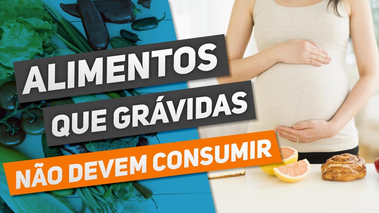 alimentos que gravidas não devem consumir